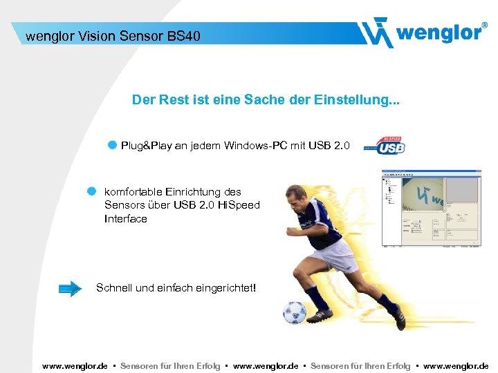 wenglor Vision Sensor BS 40 Der Rest ist eine Sache der Einstellung. . .