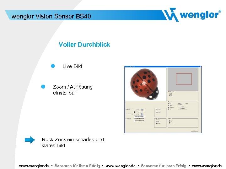 wenglor Vision Sensor BS 40 Voller Durchblick Live-Bild Zoom / Auflösung einstellbar Ruck-Zuck ein