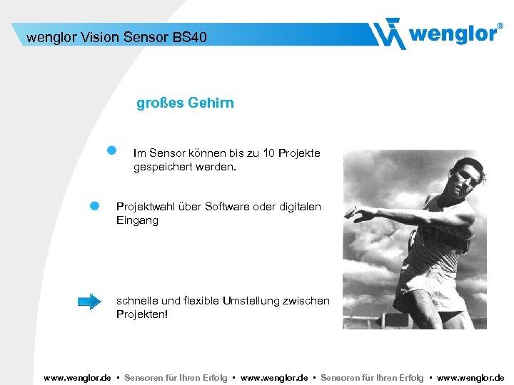 wenglor Vision Sensor BS 40 großes Gehirn Im Sensor können bis zu 10 Projekte