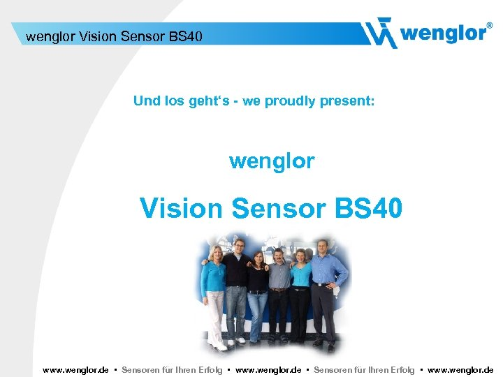 wenglor Vision Sensor BS 40 Und los geht's - we proudly present: wenglor Vision