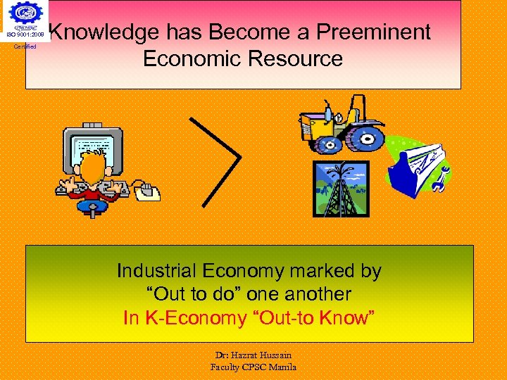 ISO 9001: 2008 Certified Knowledge has Become a Preeminent Economic Resource Industrial Economy marked