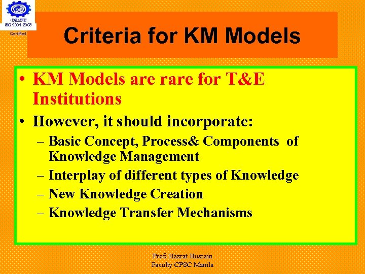 ISO 9001: 2008 Certified Criteria for KM Models • KM Models are rare for