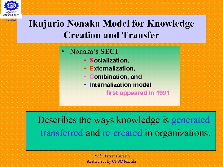 ISO 9001: 2008 Certified Ikujurio Nonaka Model for Knowledge Creation and Transfer • Nonaka's