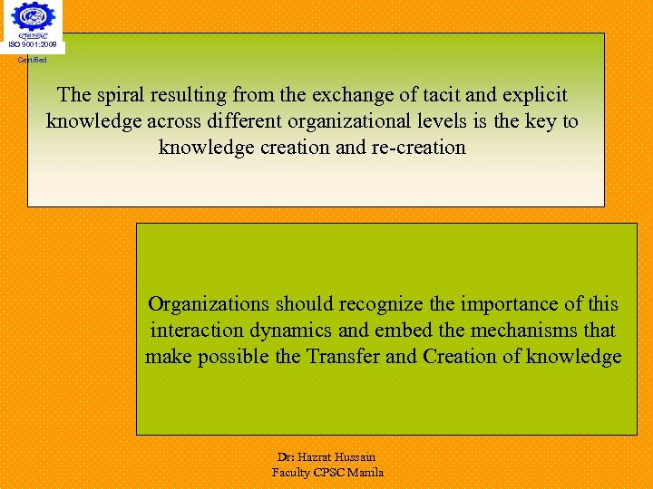 ISO 9001: 2008 Certified The spiral resulting from the exchange of tacit and explicit