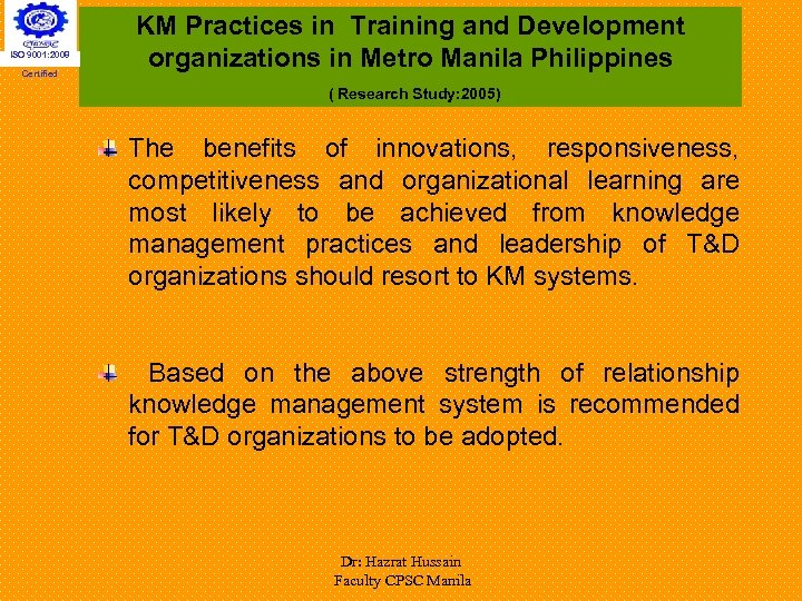ISO 9001: 2008 Certified KM Practices in Training and Development organizations in Metro Manila