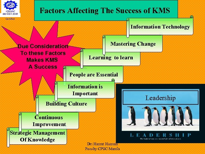 ISO 9001: 2008 Factors Affecting The Success of KMS Certified Information Technology Mastering Change