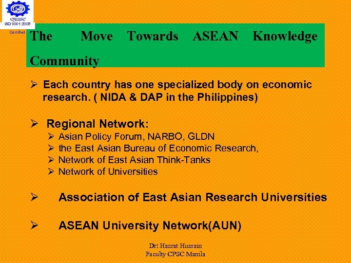 ISO 9001: 2008 Certified The Move Towards ASEAN Knowledge Community Ø Each country has