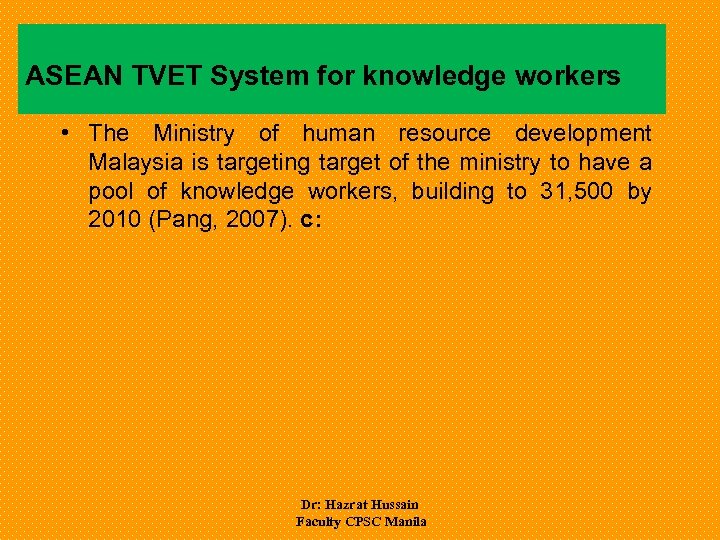 ASEAN TVET System for knowledge workers • The Ministry of human resource development Malaysia