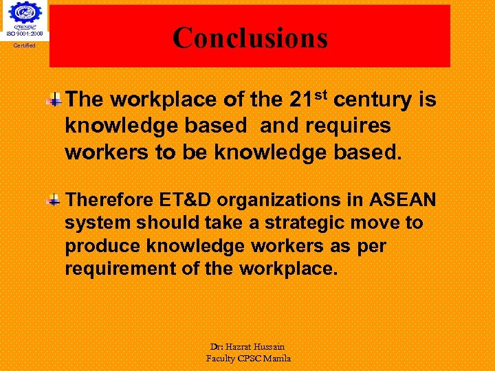 ISO 9001: 2008 Certified Conclusions The workplace of the 21 st century is knowledge