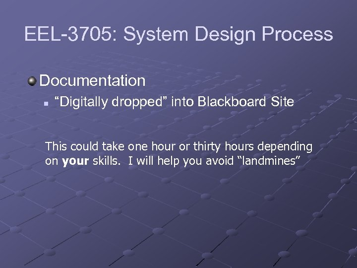 """EEL-3705: System Design Process Documentation n """"Digitally dropped"""" into Blackboard Site This could take"""