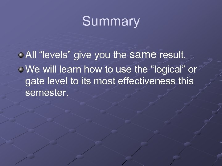 """Summary All """"levels"""" give you the same result. We will learn how to use"""