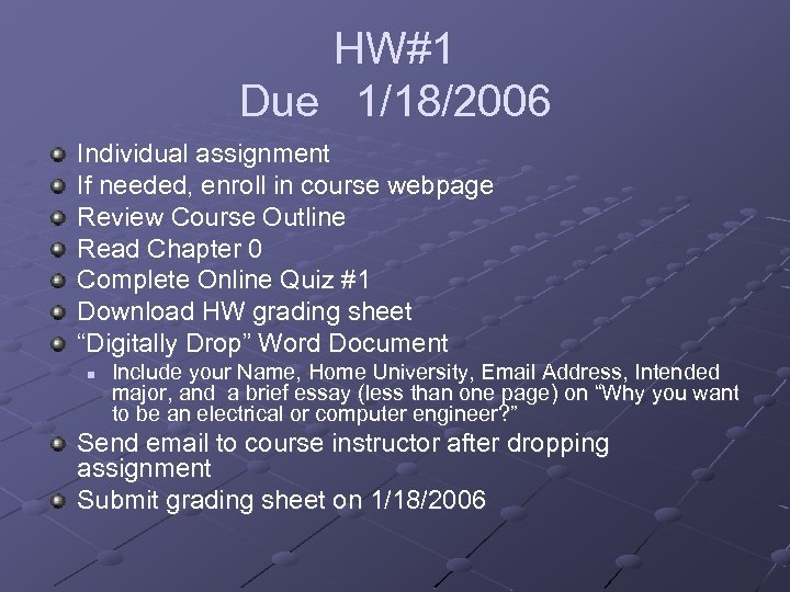 HW#1 Due 1/18/2006 Individual assignment If needed, enroll in course webpage Review Course Outline
