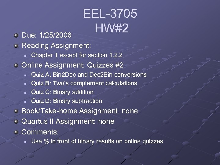 EEL-3705 HW#2 Due: 1/25/2006 Reading Assignment: n Chapter 1 except for section 1. 2.