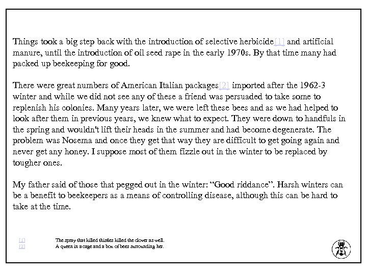 Things took a big step back with the introduction of selective herbicide[1] and artificial