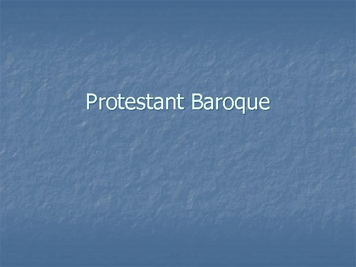 Protestant Baroque