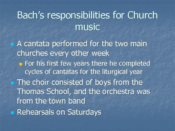 Bach's responsibilities for Church music n A cantata performed for the two main churches