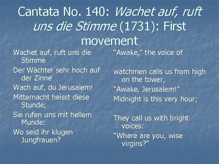 Cantata No. 140: Wachet auf, ruft uns die Stimme (1731): First movement Wachet auf,