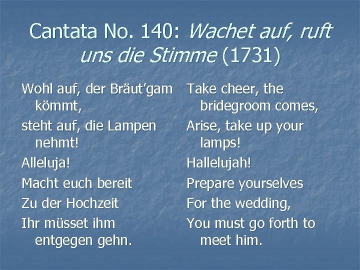 Cantata No. 140: Wachet auf, ruft uns die Stimme (1731) Wohl auf, der Bräut'gam