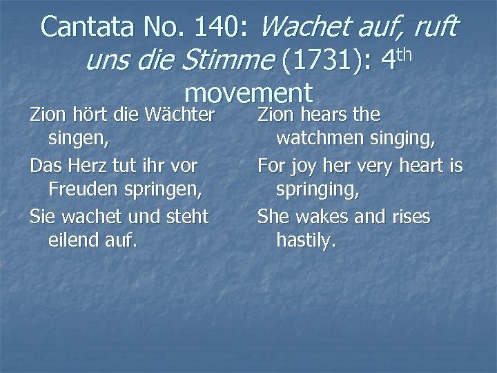 Cantata No. 140: Wachet auf, ruft uns die Stimme (1731): 4 th movement Zion