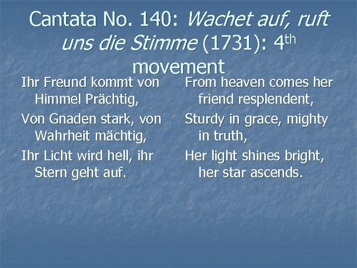 Cantata No. 140: Wachet auf, ruft uns die Stimme (1731): 4 th movement Ihr