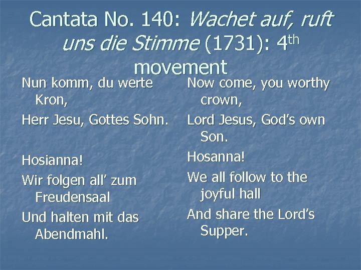Cantata No. 140: Wachet auf, ruft uns die Stimme (1731): 4 th movement Nun