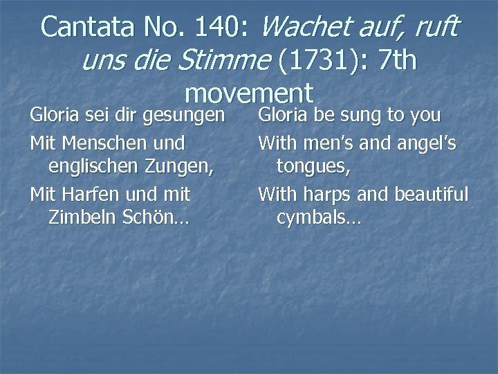 Cantata No. 140: Wachet auf, ruft uns die Stimme (1731): 7 th movement Gloria