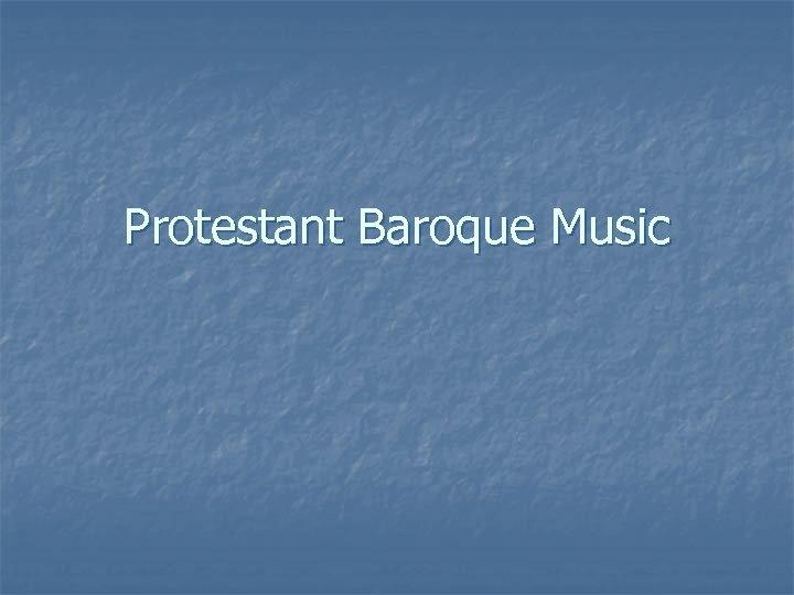 Protestant Baroque Music