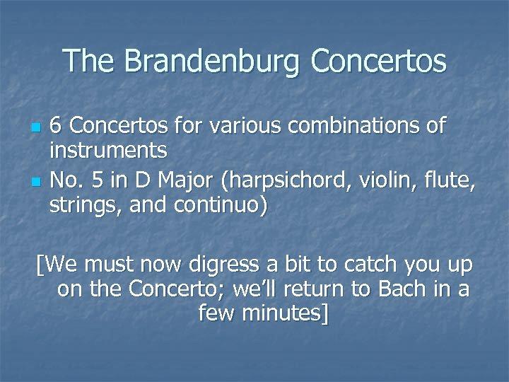 The Brandenburg Concertos n n 6 Concertos for various combinations of instruments No. 5