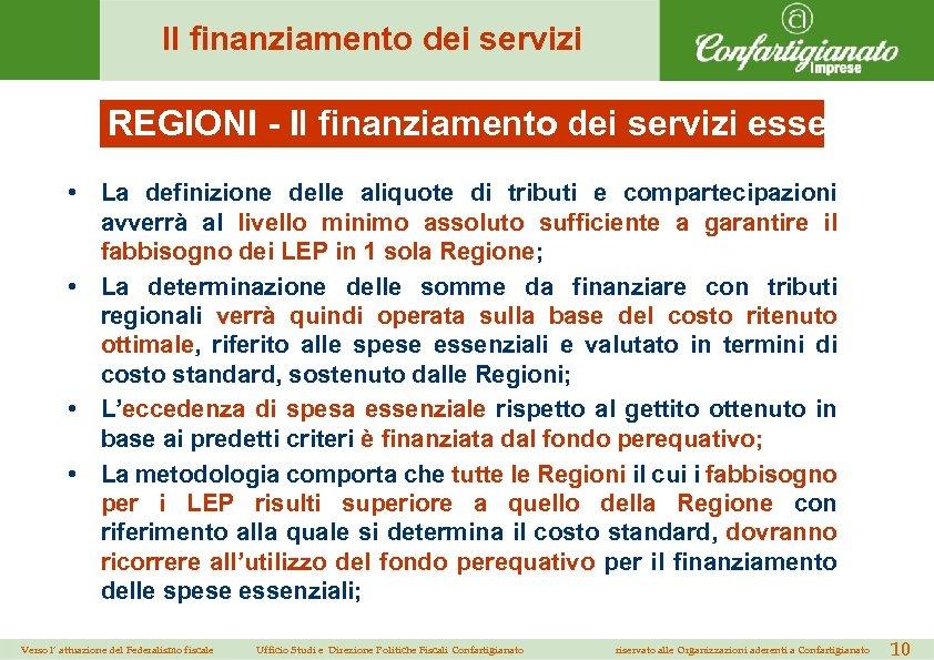 Il finanziamento dei servizi REGIONI - Il finanziamento dei servizi essenziali ( • La