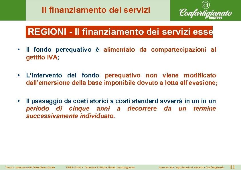 Il finanziamento dei servizi REGIONI - Il finanziamento dei servizi essenziali ( • Il