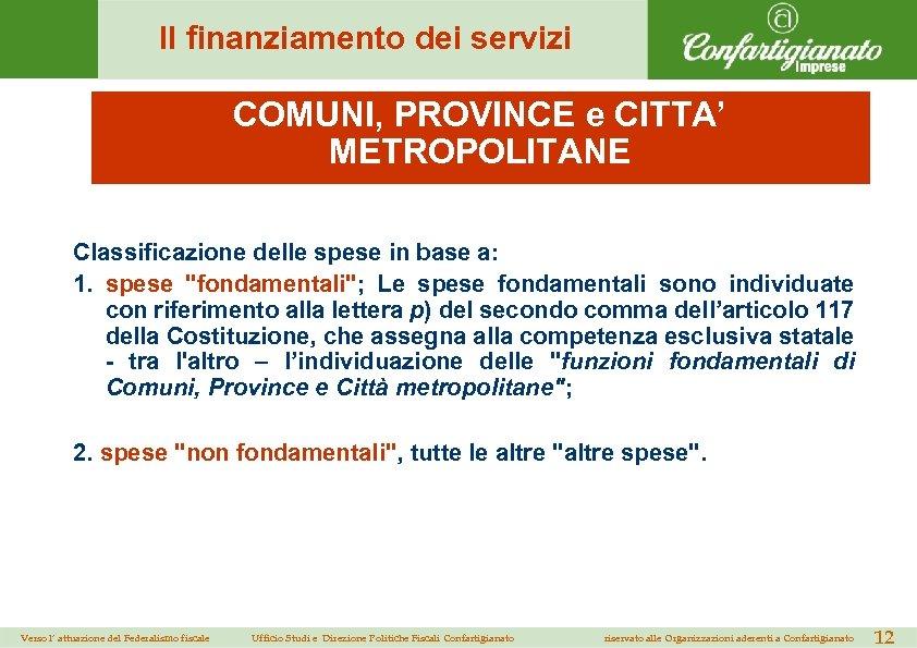 Il finanziamento dei servizi COMUNI, PROVINCE e CITTA' METROPOLITANE Il finanziamento dei servizi essenziali