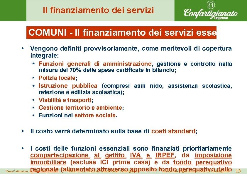 Il finanziamento dei servizi COMUNI - Il finanziamento dei servizi essenziali (1 • Vengono