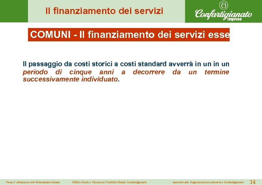 Il finanziamento dei servizi COMUNI - Il finanziamento dei servizi essenziali (2 Il passaggio