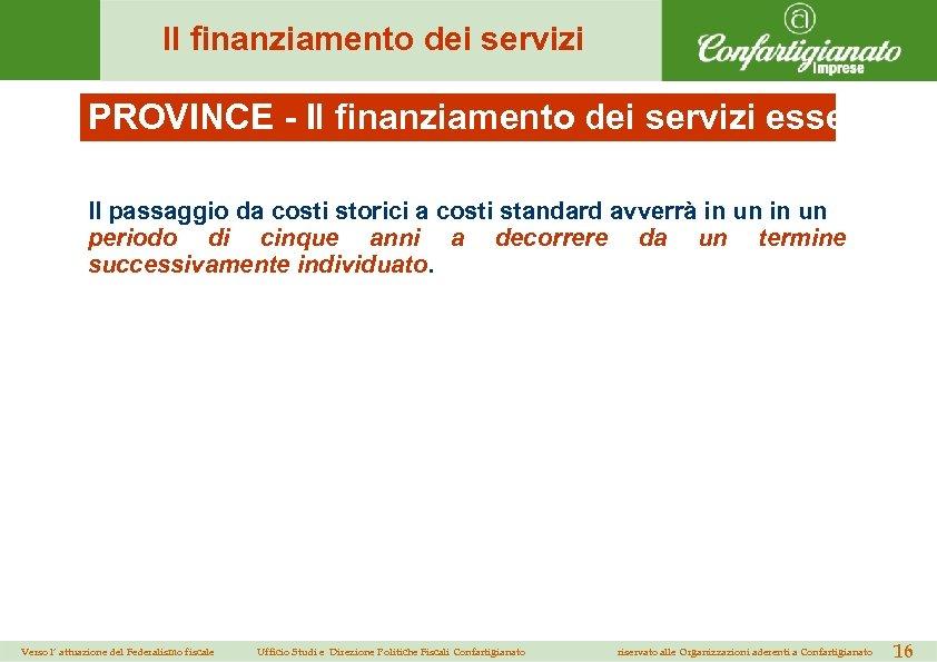 Il finanziamento dei servizi PROVINCE - Il finanziamento dei servizi essenziali Il passaggio da