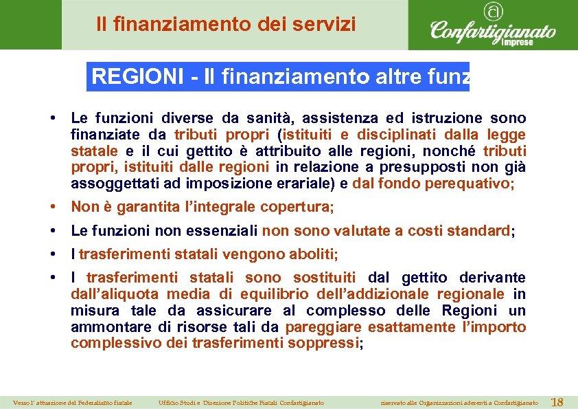 Il finanziamento dei servizi REGIONI - Il finanziamento altre funzioni (1) • Le funzioni