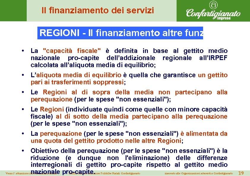 Il finanziamento dei servizi REGIONI - Il finanziamento altre funzioni (2) • La