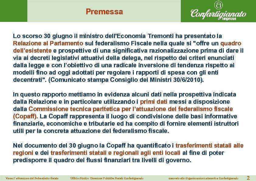 Premessa Lo scorso 30 giugno il ministro dell'Economia Tremonti ha presentato la Relazione al