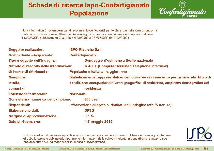Scheda di ricerca Ispo-Confartigianato Popolazione Nota informativa (in ottemperanza al regolamento dell'Autorità per le
