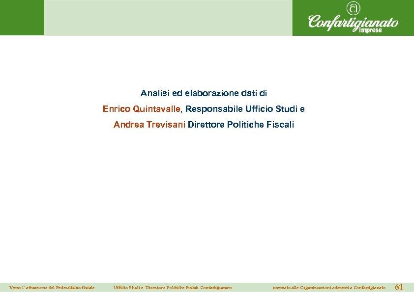 Analisi ed elaborazione dati di Enrico Quintavalle, Responsabile Ufficio Studi e Andrea Trevisani Direttore
