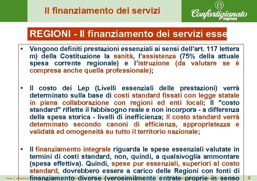 Il finanziamento dei servizi REGIONI - Il finanziamento dei servizi essenziali ( • Vengono