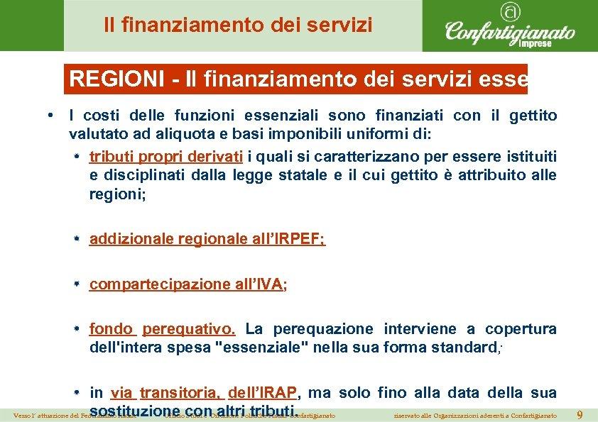 Il finanziamento dei servizi REGIONI - Il finanziamento dei servizi essenziali ( • I