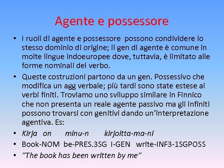 Agente e possessore • I ruoli di agente e possessore possono condividere lo stesso