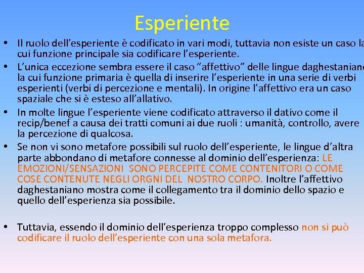 Esperiente • Il ruolo dell'esperiente è codificato in vari modi, tuttavia non esiste un