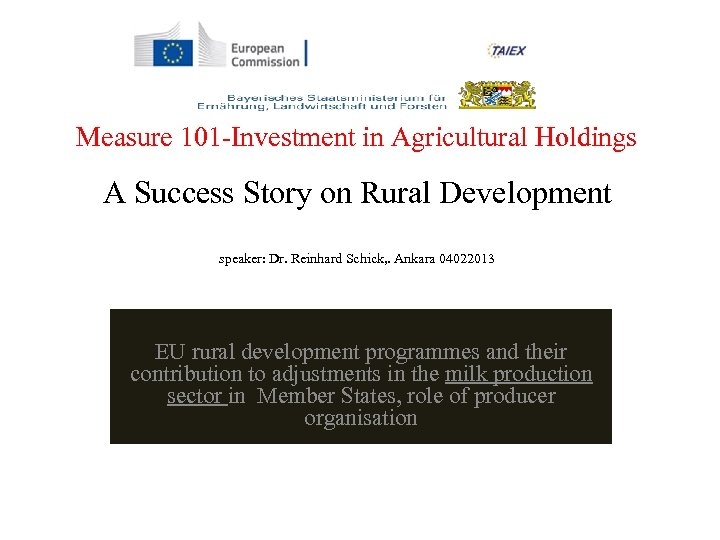Measure 101 -Investment in Agricultural Holdings A Success Story on Rural Development speaker: