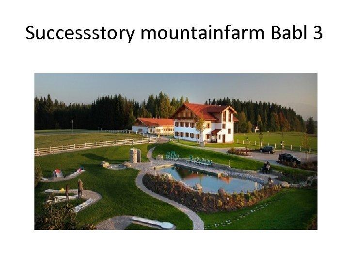 Successstory mountainfarm Babl 3