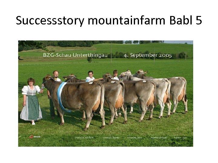 Successstory mountainfarm Babl 5