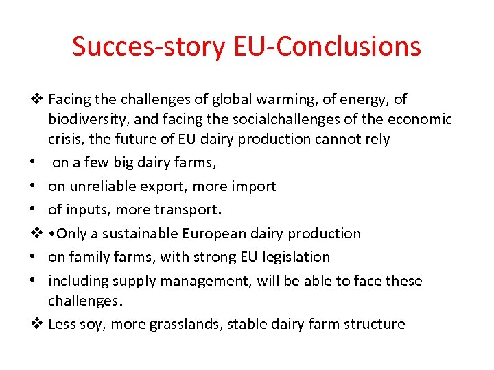 Succes-story EU-Conclusions v Facing the challenges of global warming, of energy, of biodiversity, and