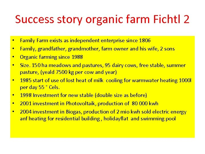 Success story organic farm Fichtl 2 • • Family Farm exists as independent enterprise