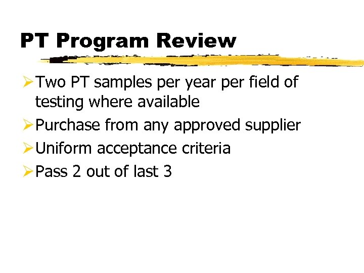 PT Program Review Ø Two PT samples per year per field of testing where