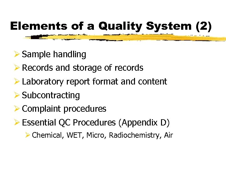 Elements of a Quality System (2) Ø Sample handling Ø Records and storage of